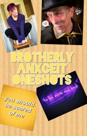Brotherly/familial/platonic Anxceit One-shots by SpookyMonthFixated