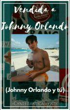 Vendida a Johnny Orlando (Johnny Orlando y tú) by Ambar_Nucamendi