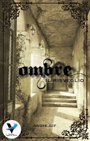 Ombre - Il Risveglio by angiegif