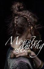Monster among men {B.BLAKE} by lexyleblanc