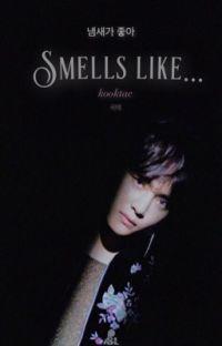 •Smells like...•~ 냄새가 좋아... ~kooktae• [ᴏᴍᴇɢᴀᴠᴇʀsᴇ] cover