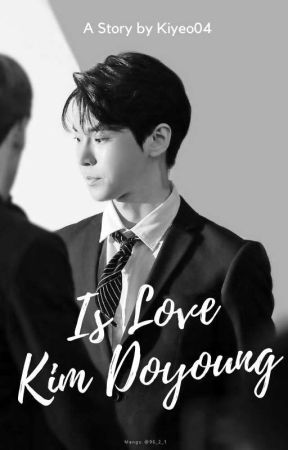 is love  • kim doyoung by kiyeo04