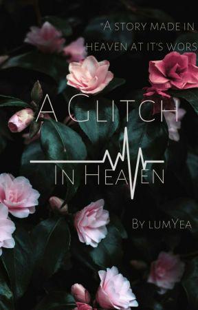 A Glitch In Heaven by Lum-yea