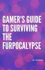 Gamer's Guide to Surviving the Furpocalypse by ikuraka