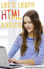 Let's Learn HTML Basics by claireyoung17
