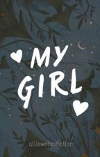 MY GIRL // Harry Styles by alliewritesfiction