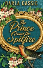 The Prince and the Spitfire - ✓ by DarlaCassic