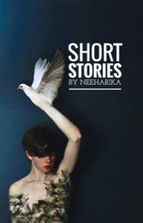 Short Stories By Neeharika  by justneeharika