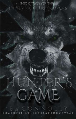 Hunters Game (Book Two of the Hunter Chronicles)  by EmmaConnolly379