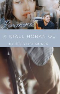 Reminisce [ A Niall Horan OU ] cover