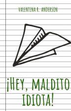 ¡Hey, Maldito Idiota! (1) by 009val