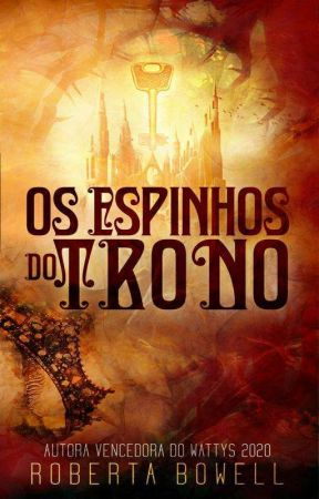 Os Espinhos Do Trono {em Revisão}  by RobertaBowell