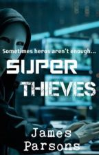 Super Thieves by shekindaquirkydoe