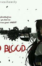 BAD  BLOOD by justmovesilently