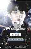    𝕄𝕪 𝔽𝕚𝕣𝕤𝕥 𝕃𝕠𝕧𝕖 𝕊𝕥𝕠𝕣𝕪    Yoonmin    FIN cover