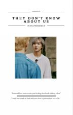 They Don't Know About Us | Markhyuck by sunflowersideup