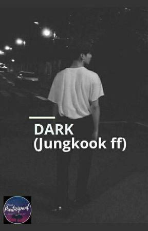 Dark  ( Jungkook ff ) by clawsandfangs99