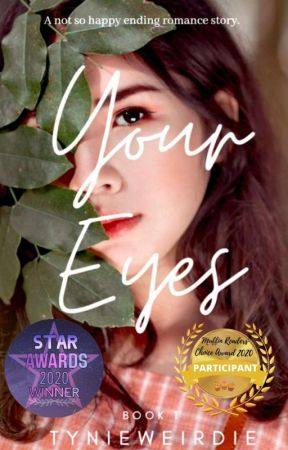 Your Eyes [Book 1] COMPLETED by TynieWeirdie