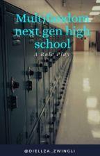 Multifandom next gen High School RP by Diellza_Zwingli