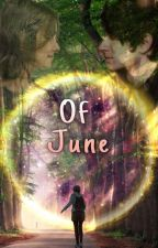 Of June  by reveriewhispers