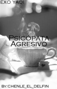 •Psicópata agresivo•  [EXO Yaoi] cover