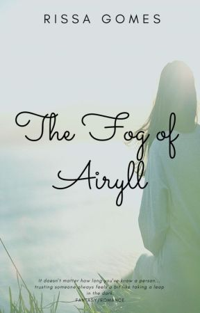The Fog of Airyll COMPLETE by RissaGomes