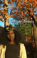 My African Beauty (BWWM) by Babyxtiana