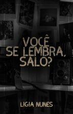 Você se lembra, Salo? by LigiaNunes