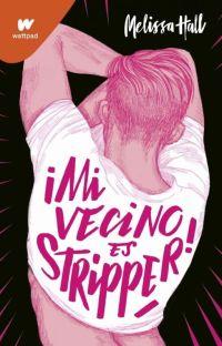 ¡Mi vecino es stripper! [YA A LA VENTA - DISPONIBLE EN LIBRERÍAS] cover
