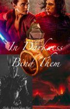 In Darkness Bind Them  by LadyArwenEvenStar