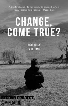 CHANGE, COME TRUE? [PARK JIMIN] ✔ by minga_id