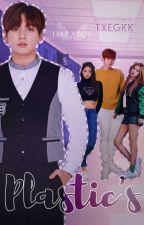 - ̗̀Plastic's ̖́-  [TaeKook] by txegkk