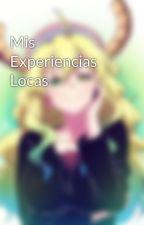 Mis Experiencias Locas by user80802733