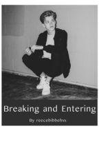 Breaking and Entering (Reece Bibby) by reecebibbehxx