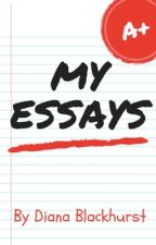 My Essays by DianaBlackhurst