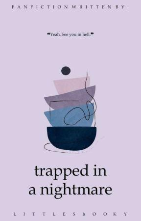 Trapped in a Nightmare ㅡ K.sj ✓ by littleshooky