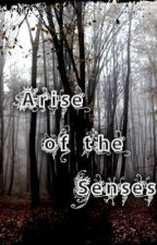 Arise of the Senses by mysreia