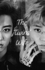 The Twins' Wife | ChanBaek FF by iam_hyesung