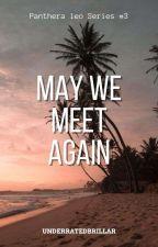 May We Meet Again (Panthera leo Series #3) by UnderRatedBrillar
