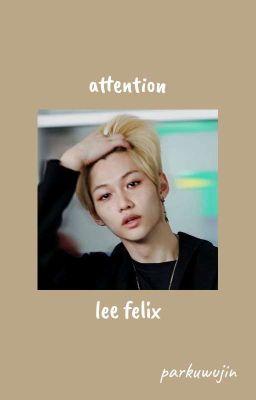 attention | lee felix