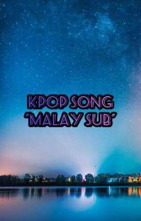 Kpop Song Malay Sub by Rini_S07