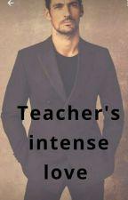 Teacher's intense love by AyushiSwami