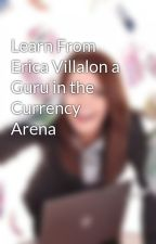Learn From Erica Villalon a Guru in the Currency Arena by ericavillalonforex