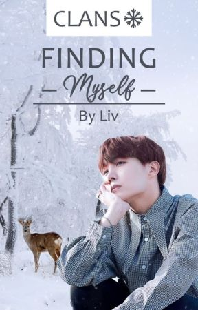 CLANS ~ Finding Myself 02 ~BTS J-Hope FF by LivOnLife