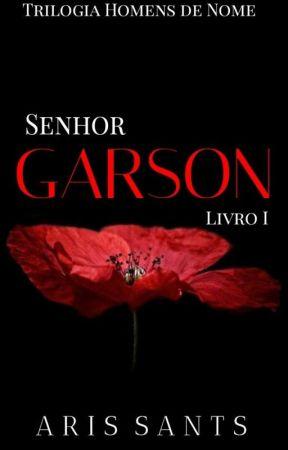 Senhor Garson (Livro 1 Da Trilogia Homens de Nome) by Aris_Sants