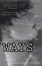 WAYS | J. jk by Jiminiekookietrashy