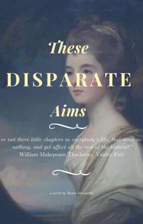 These Disparate Aims - working title by fateandluminary