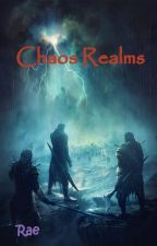 Chaos Realms|| Prism Arcs Book 1 by Leostar729