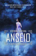 ANSEIO - A Disputa do Coração by DboraMattana
