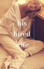His Hired Wife | ✔ by _fateehat